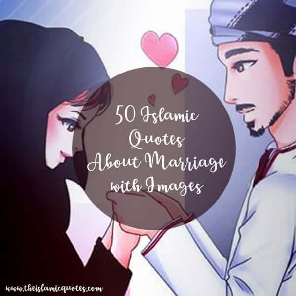 50 Best Islamic Quotes about Marriage nbsp