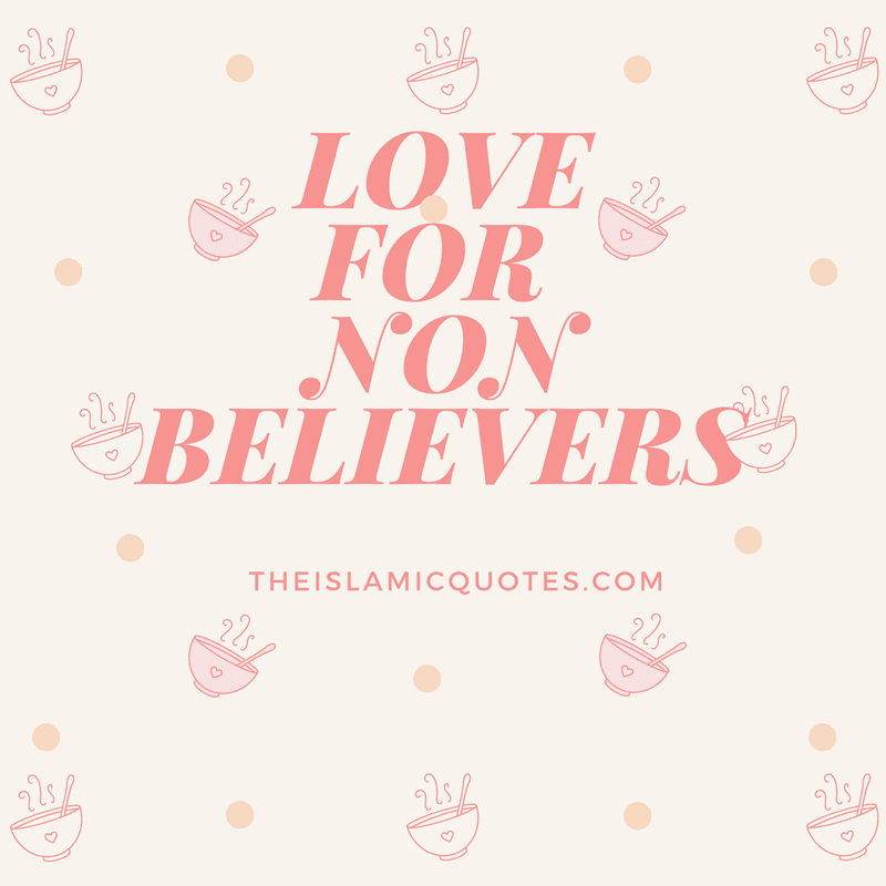 Islamic Love for Non Believers