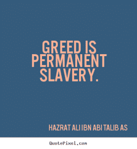 35 Islamic Quotes About Greed Quran And Hadith On Greed