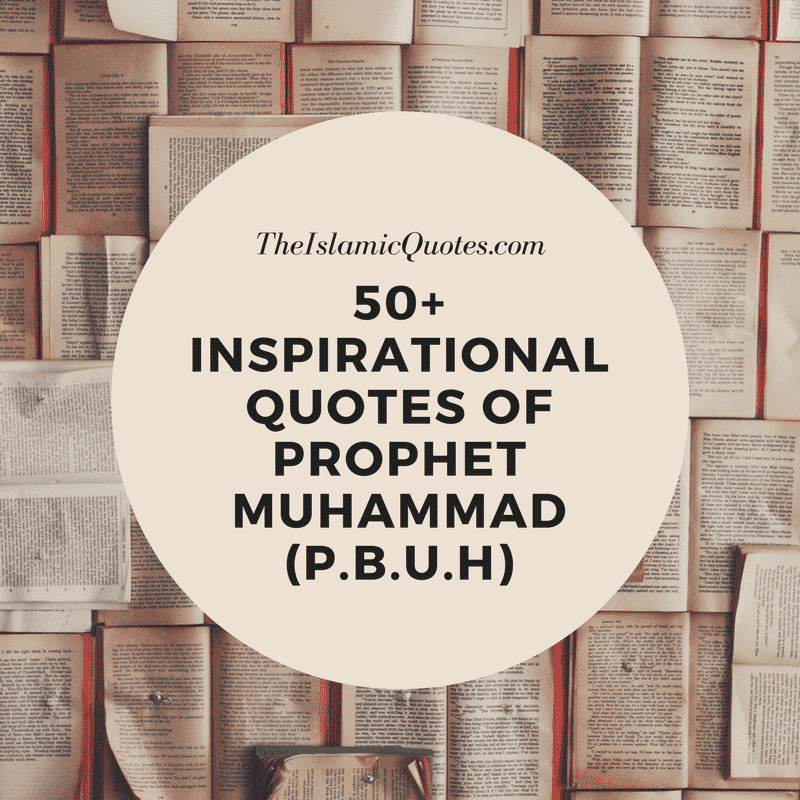 Inspirational Quotes of Prophet Muhammad (P.B.U.H) (1)