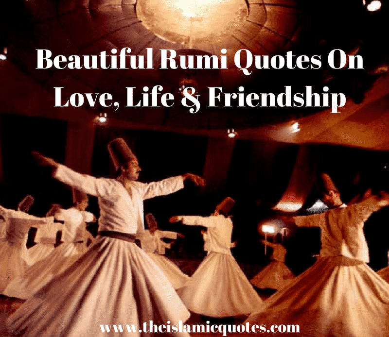 Rumi Beautiful Quotes About Love. Life & Friendship (1)