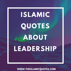 Quotes on leadership in Islam (2)