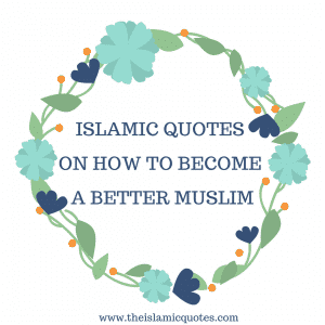 How To Become A Better Muslim (21)