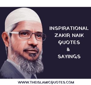 Inspiring Quotes & Sayings By Dr Zakir Naik (1)