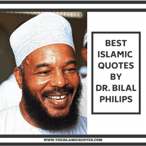 Inspiring Quotes By Bilal Philips (1)