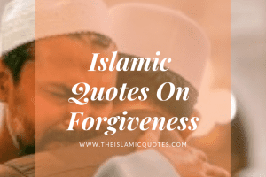 islamic quotes on forgiveness
