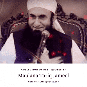 Islamic quotes by maulana tariq jameel