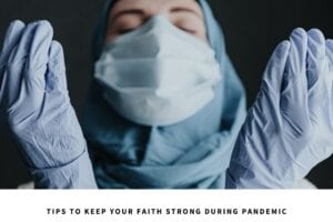 5 Tips to Keep Your Faith Strong in Pandemic Duas for Covid nbsp