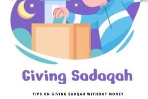 3 Types of Sadqah Tips on How to Give Sadqah Without Money nbsp